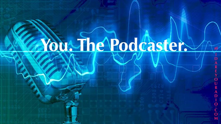 """ME? Do Podcasts?"" Top Ten Things You Need to KNow"