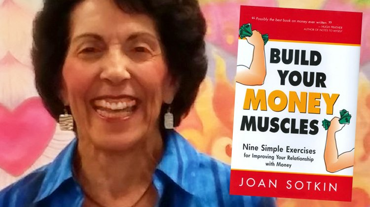 Joan Sotkin, Got Money Habits that Get You Stuck with No Way Out?