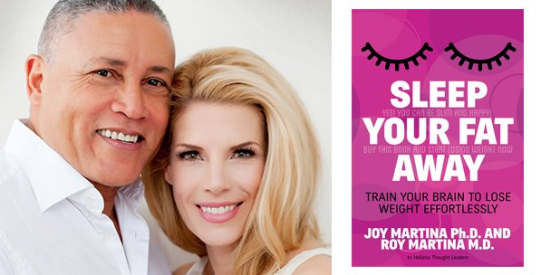 Drs Roy and Joy Martina: Sleep Your Fat Away? How Does that Work?