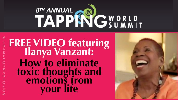 Ilanya Vanzant: How to Eliminate Toxic Thoughts & Emotions